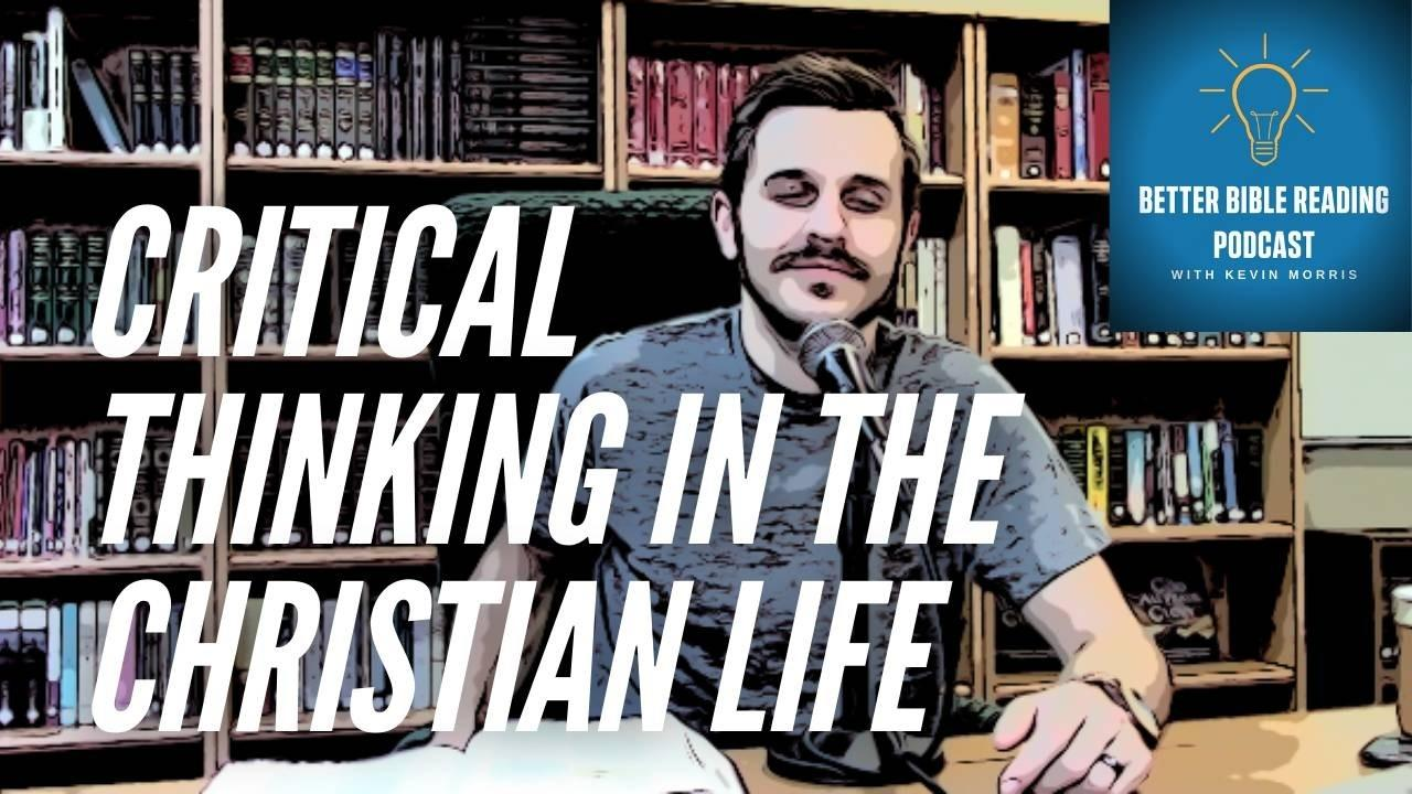 Episode 80: Let My People Think- Critical Thinking and the Christian Life
