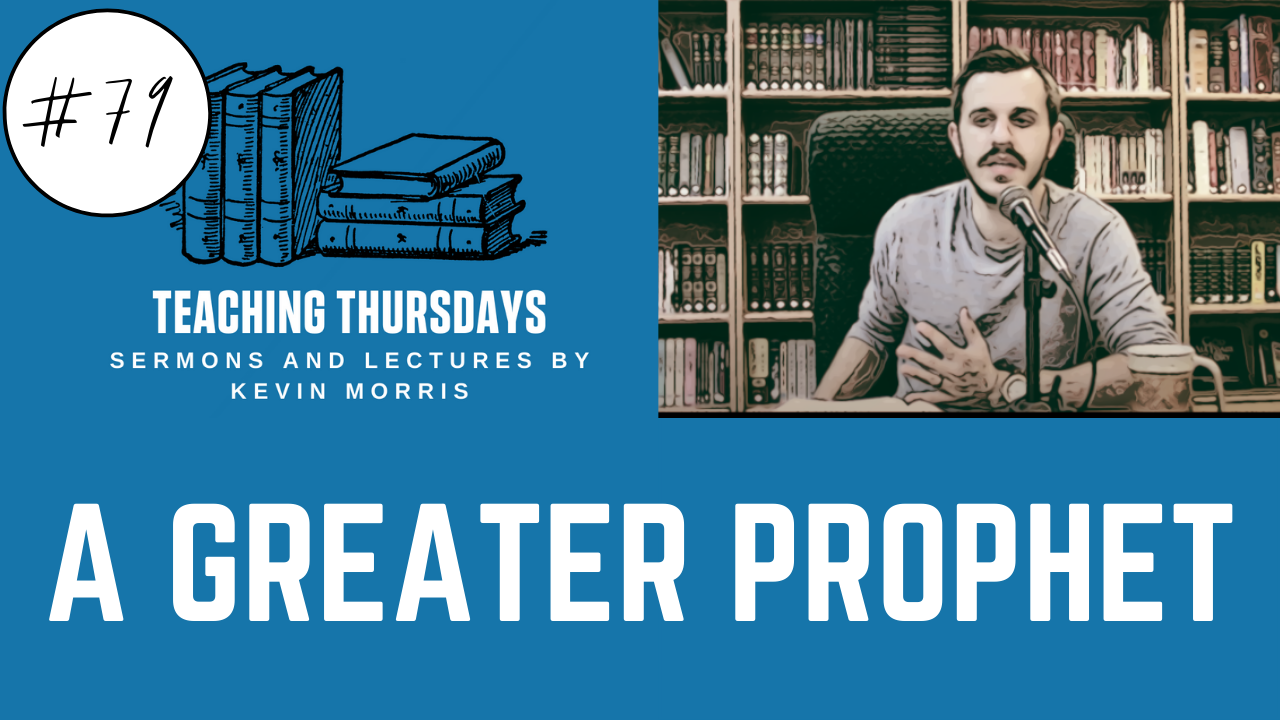 Episode 79: A Greater Prophet- The Gospel According to the Old Testament