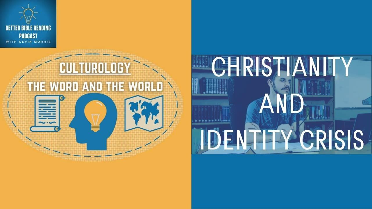 Episode 82: New Show Preview for 2021! Culturology- The Word and the World (Christianity and Identity Crisis)