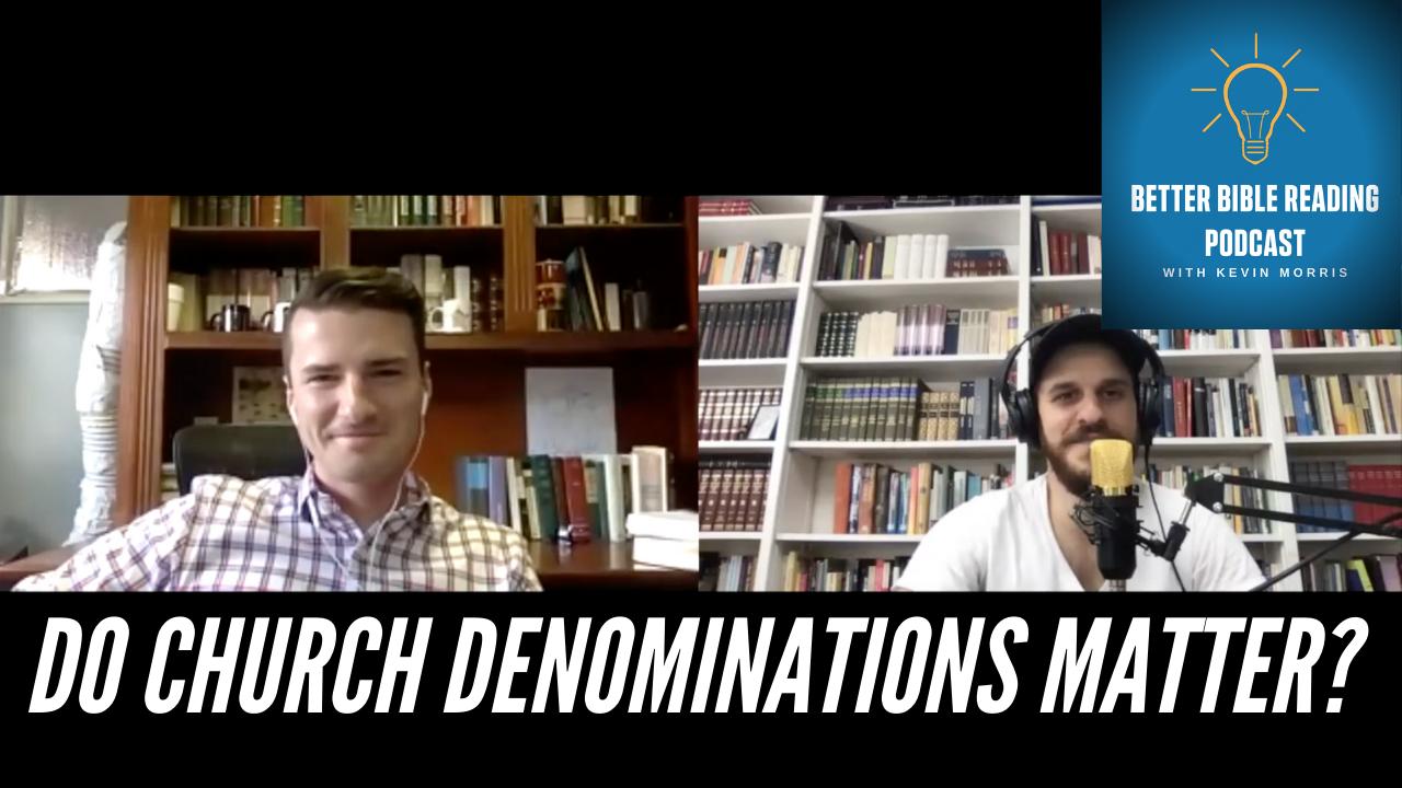 Episode 74: Do Church Denominations Matter?