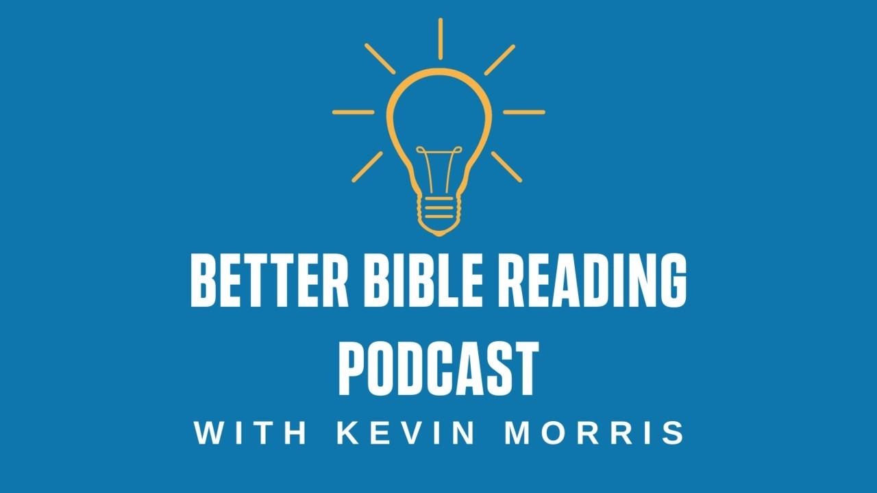 Episode 1: Introduction to the Better Bible Reading Podcast