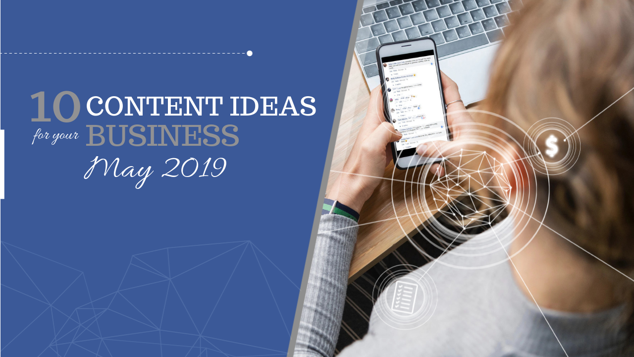 10 Social Media Content Ideas for May 2019