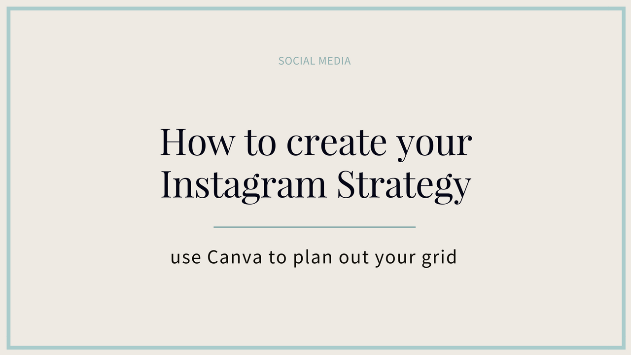 How To Create Your Instagram Strategy In Canva