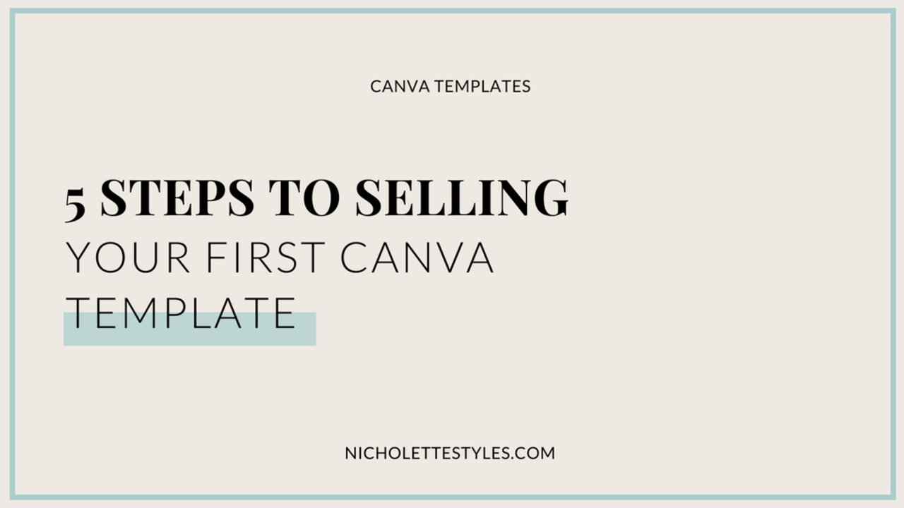 5 steps to selling your first canva template