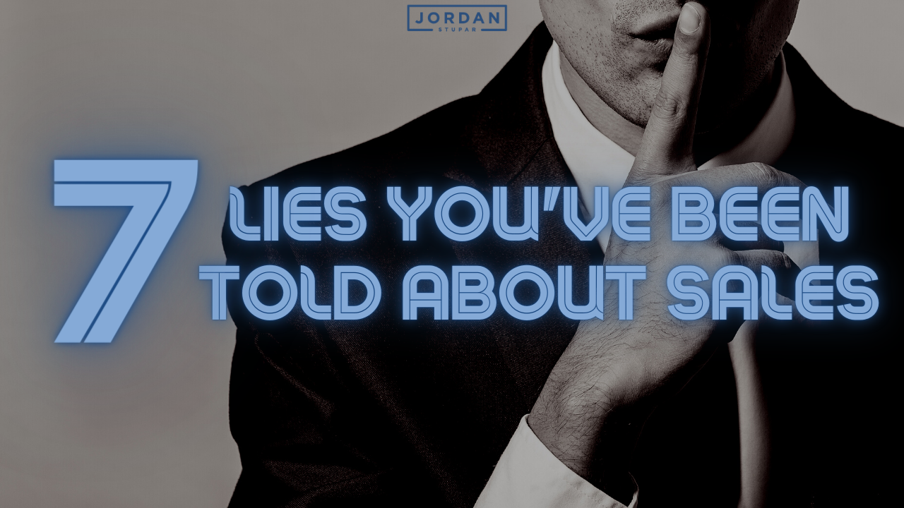 7 lies you've been told about sales