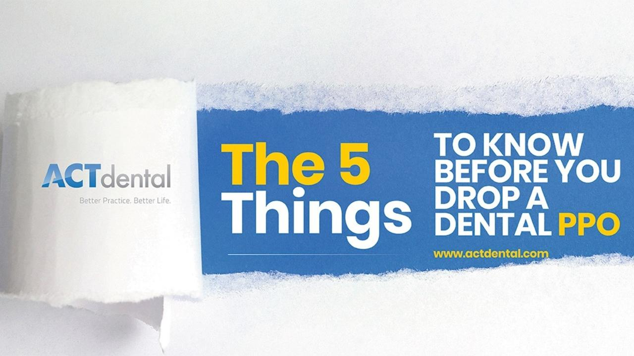 The 5 Things To Know Before You Drop A Dental Insurance PPO
