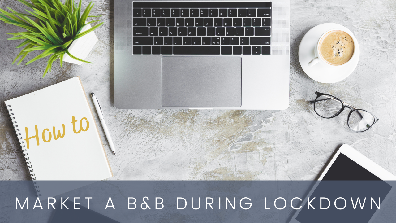 How to market a B&B during lockdown | laptop, notepad, glasses, coffee, iphone & plant