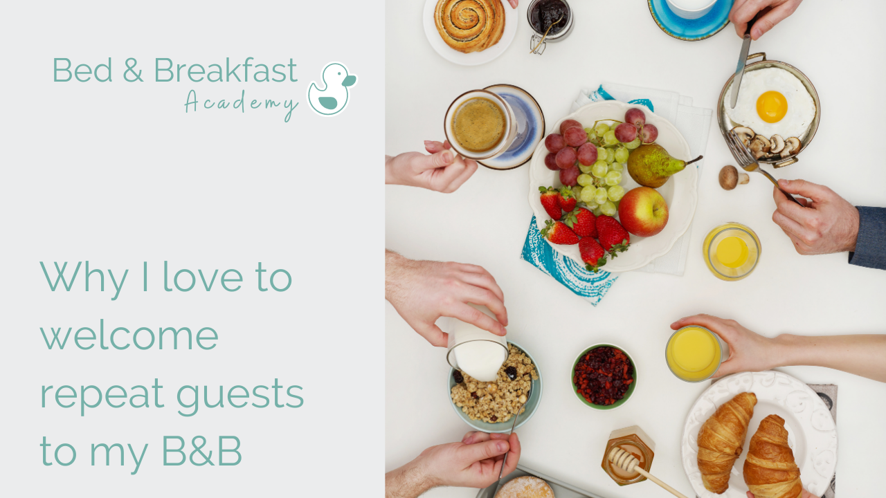 Why I love to welcome repeat guests to my B&B | Continental Breakfast Table