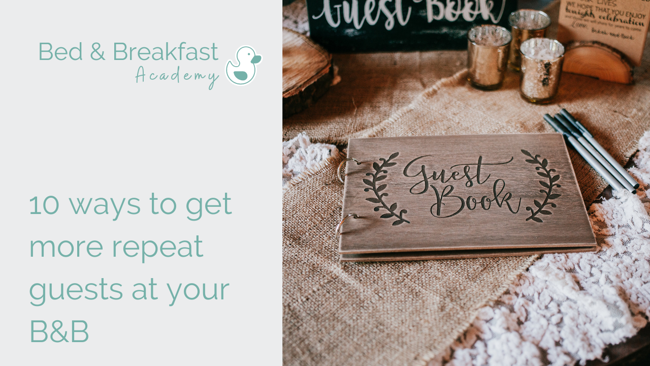 How to get repeat guests at your B&B | bed and breakfast marketing strategy | repeat guests