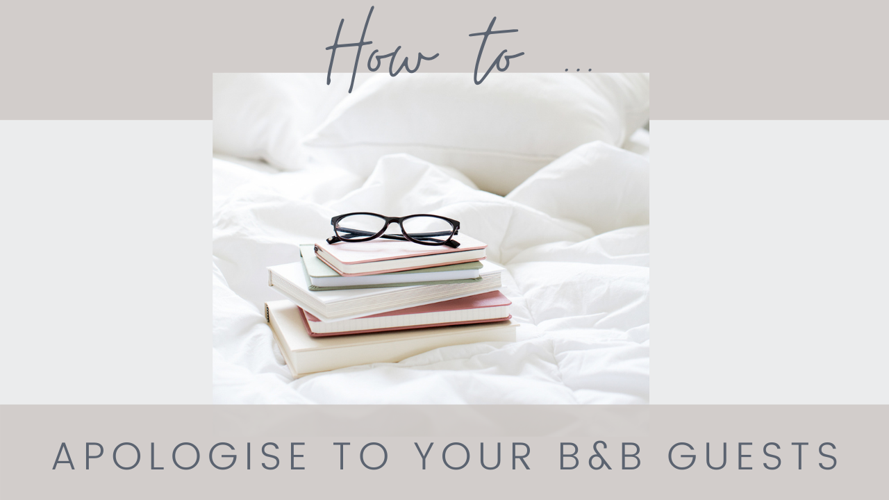 How to apologise to your B&B guests blog cover - pile of books and glasses lying on a crumpled white sheet