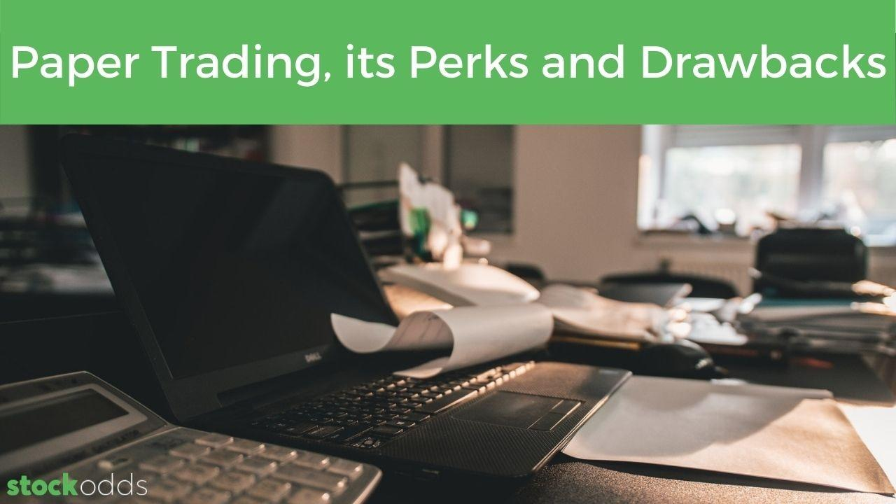 Benefits and disadvantages of paper trading