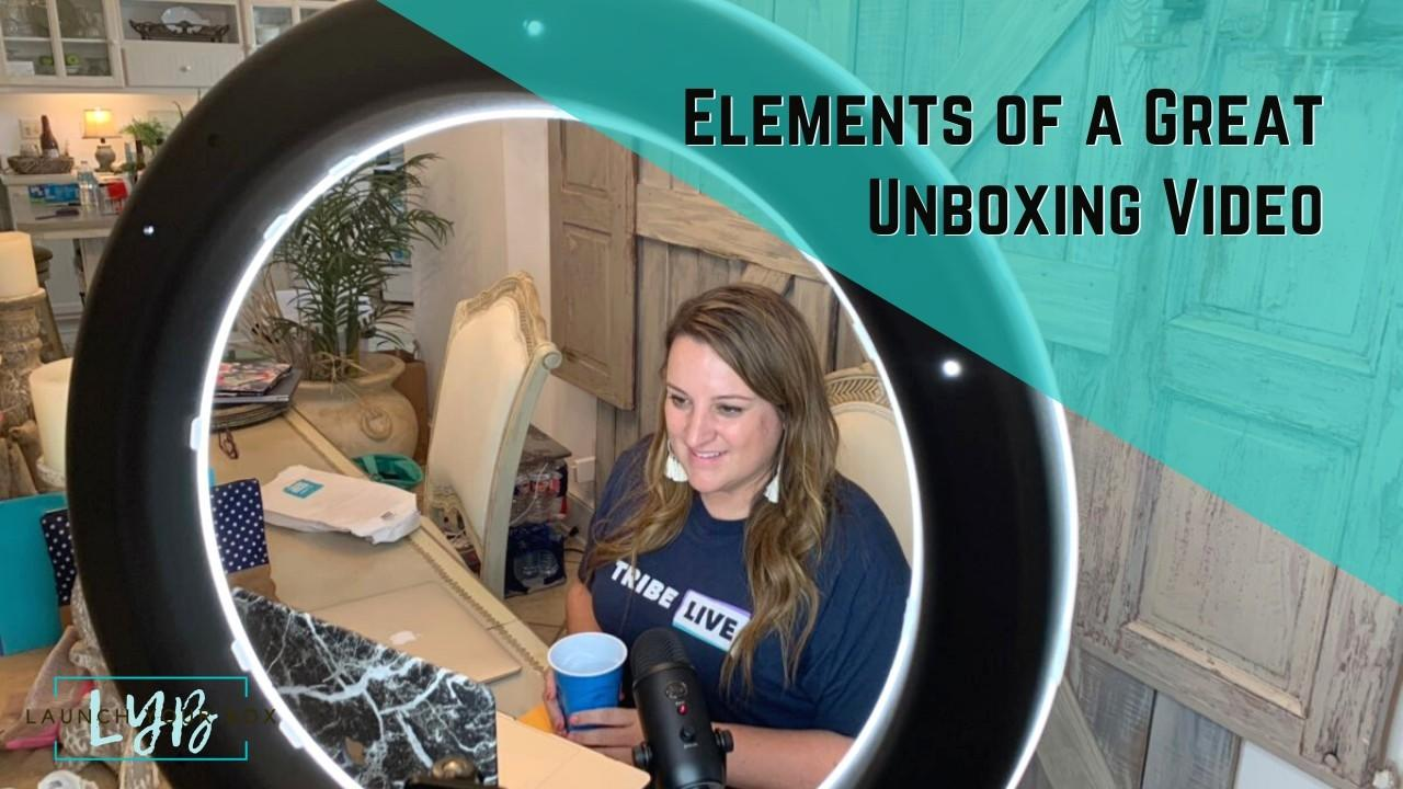 Elements of a Great Unboxing Video