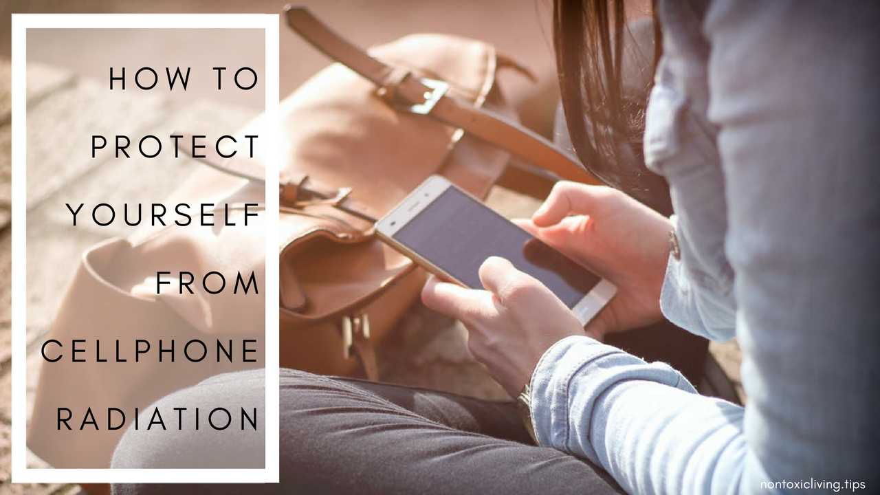 Protection From Mobile Phone Radiation | Nontoxic Living