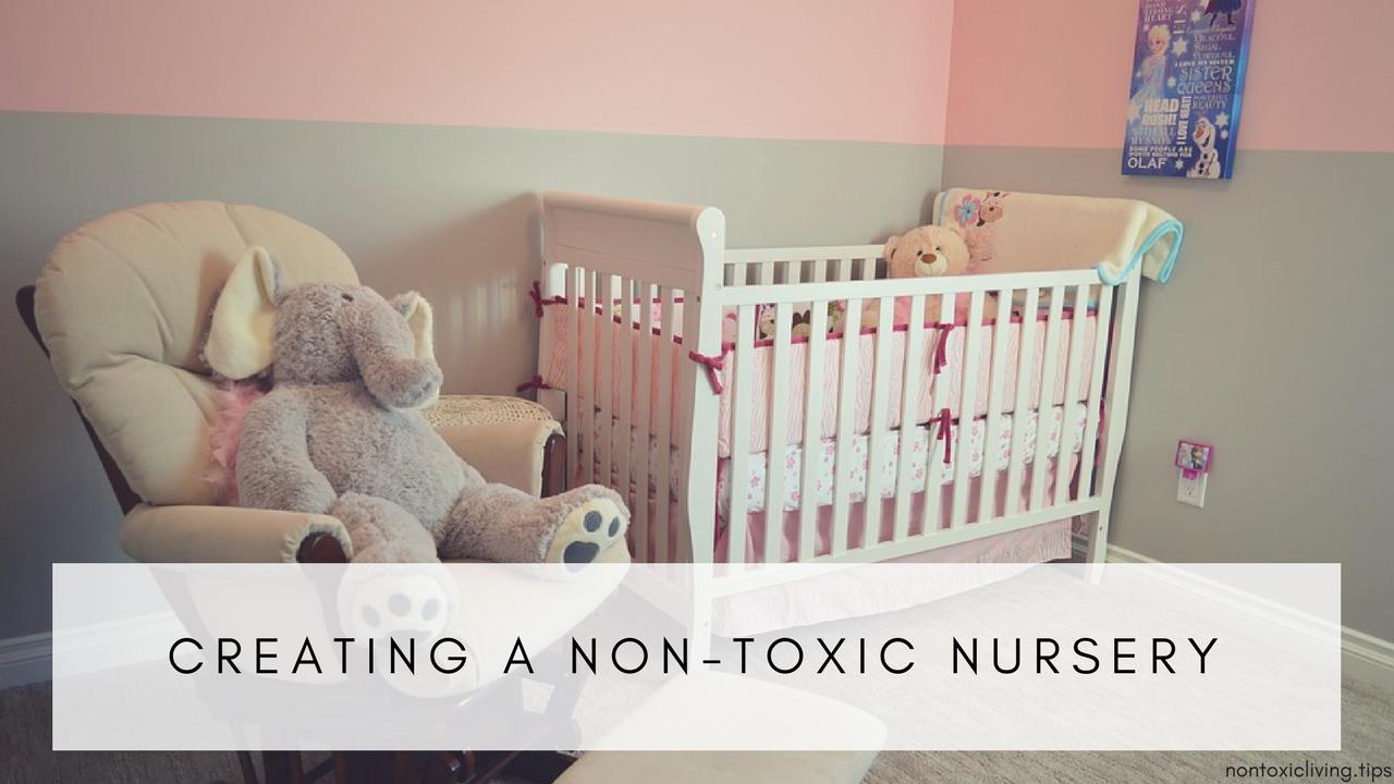 Create A Nontoxic Nursery