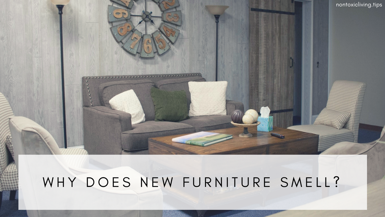 Why Does New Furniture Smell? | Practical Nontoxic Living