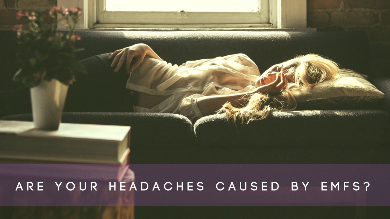 EMF Headaches: What They Are & How To Prevent Them | Non-Toxic Living