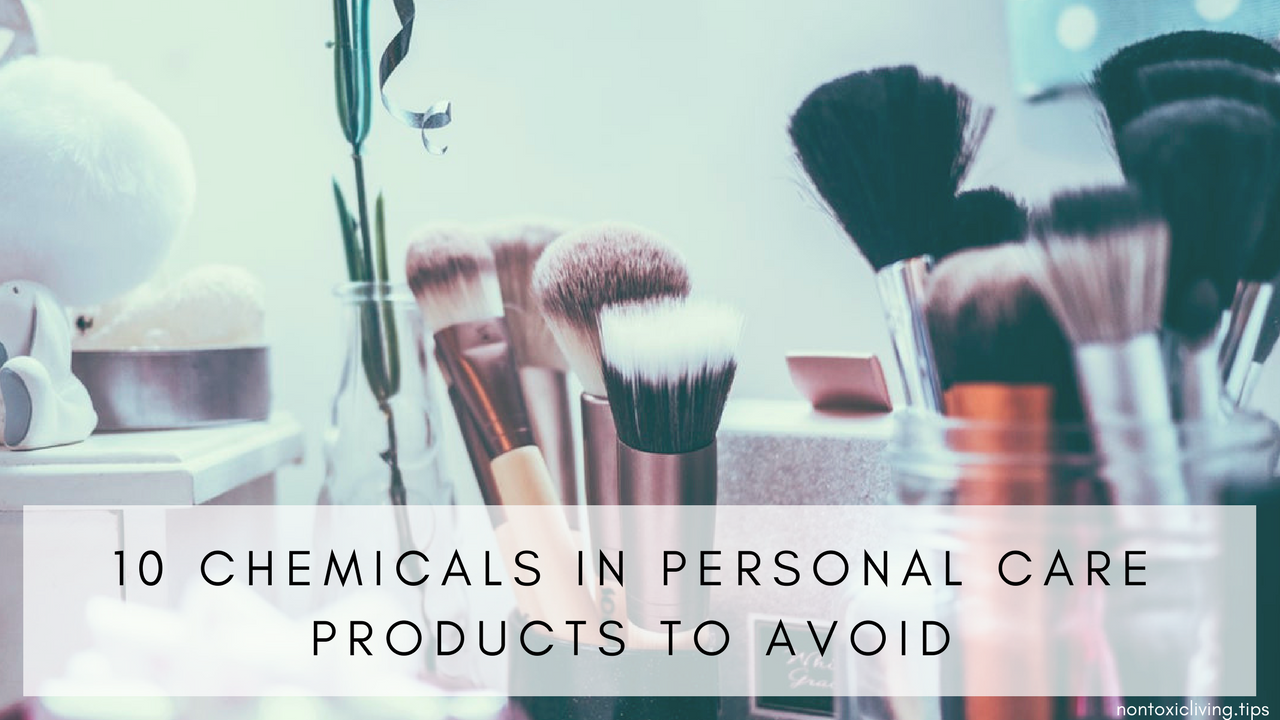 10 Chemicals in Personal Care Products to Avoid | Nontoxic Living