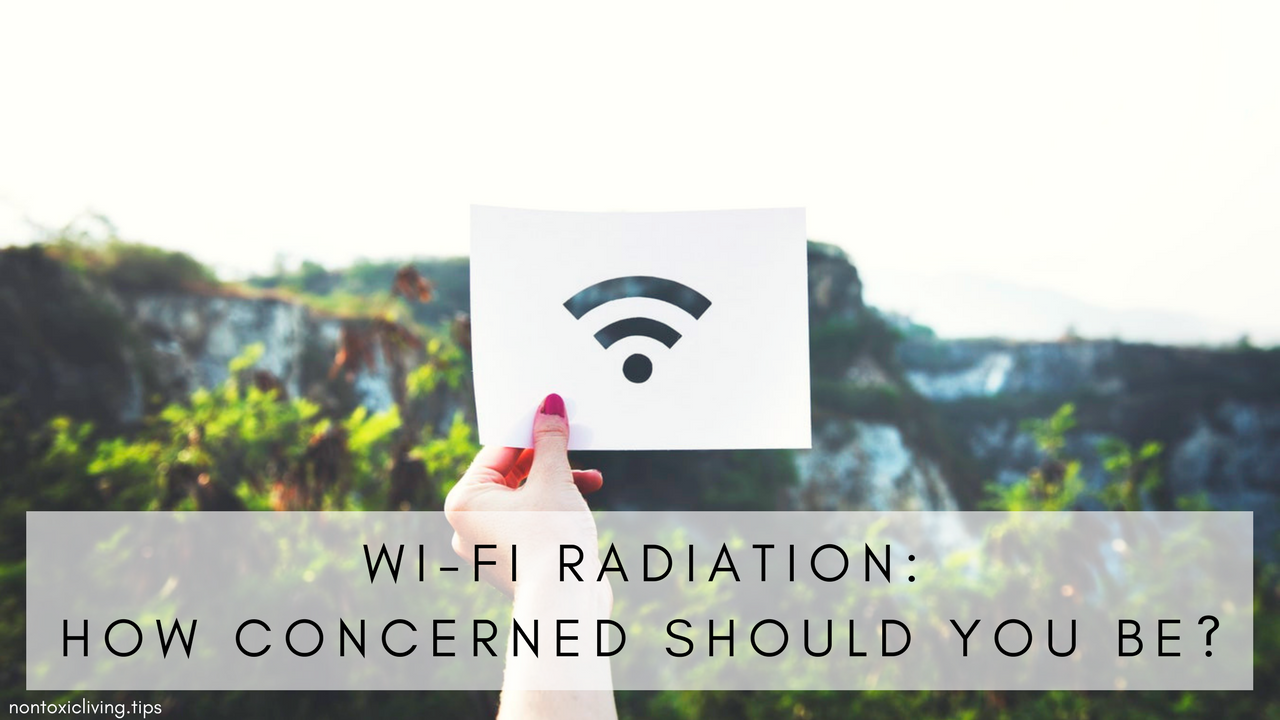 Is Wi Fi Radiation Harmful? | Non Toxic Living