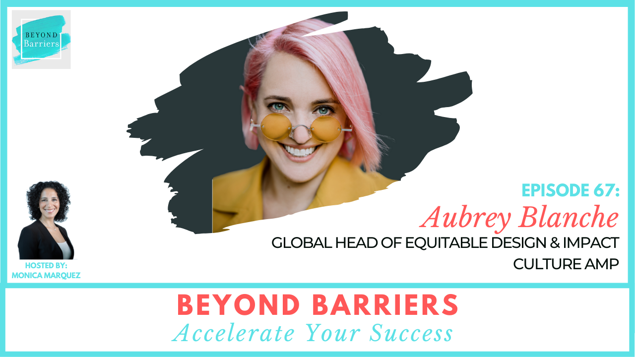 Using Your Privilege To Drive Equity & Inclusion with Culture Amp's Aubrey Blanche