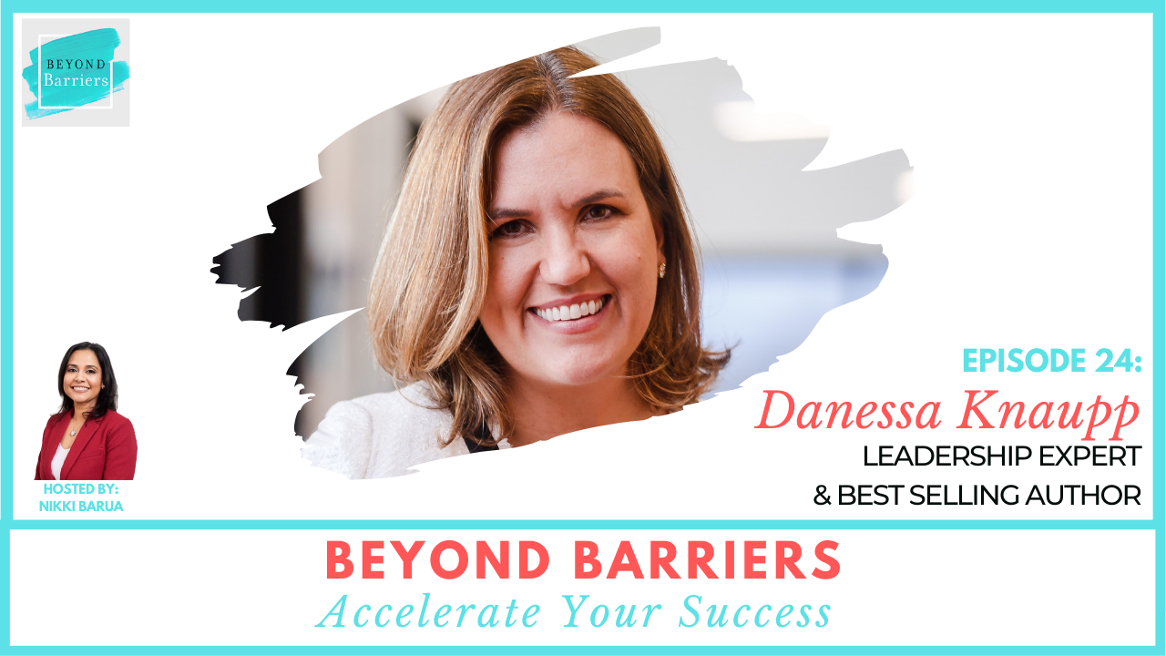 How To Be A Fearlessly Authentic Leader with Danessa Knaupp