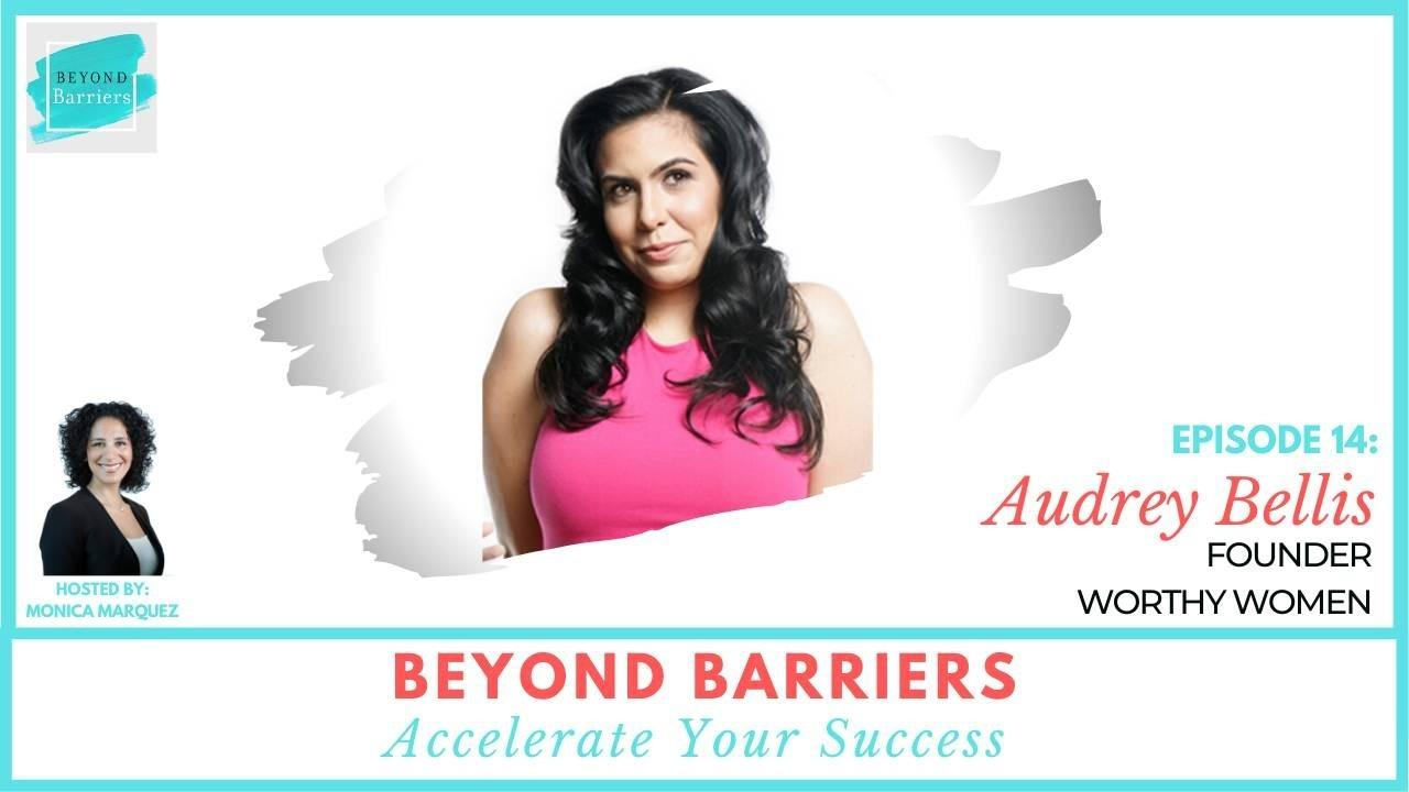 Becoming A Worthy Woman With Audrey Bellis