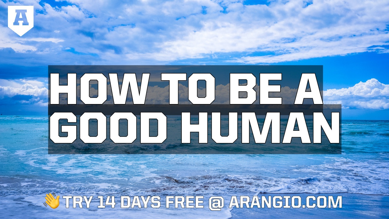 How to Be a Good Human