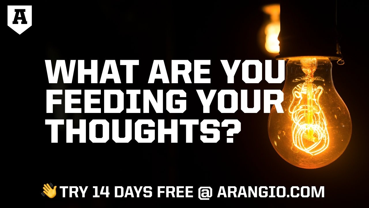 What Are You Feeding Your Thoughts?