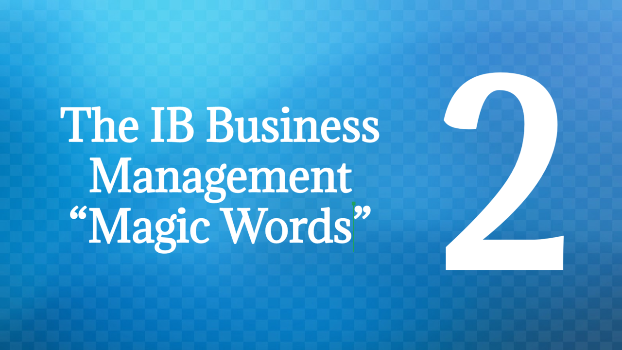 ib business management magic words section 2