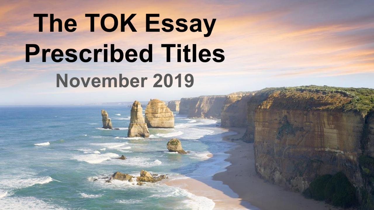 The November 2019 TOK Essay Titles