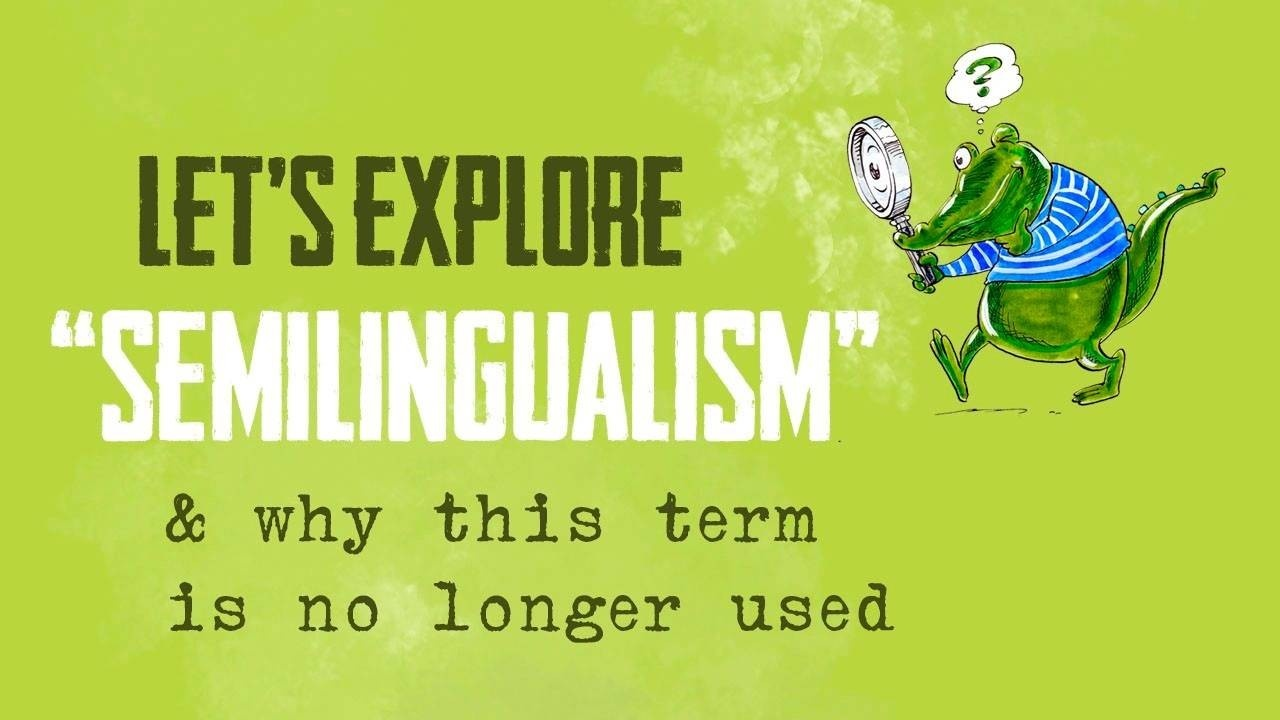 semilingualism is an outdated term