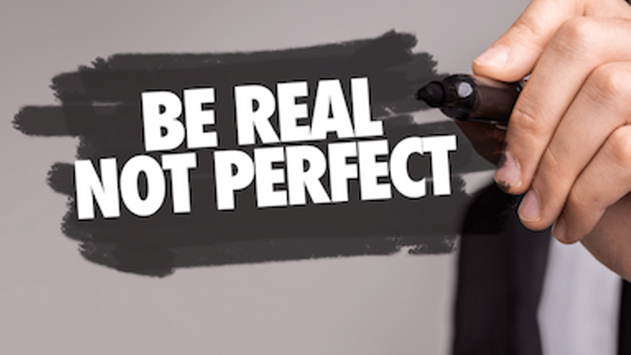 Want more clients? Be real...not perfect!