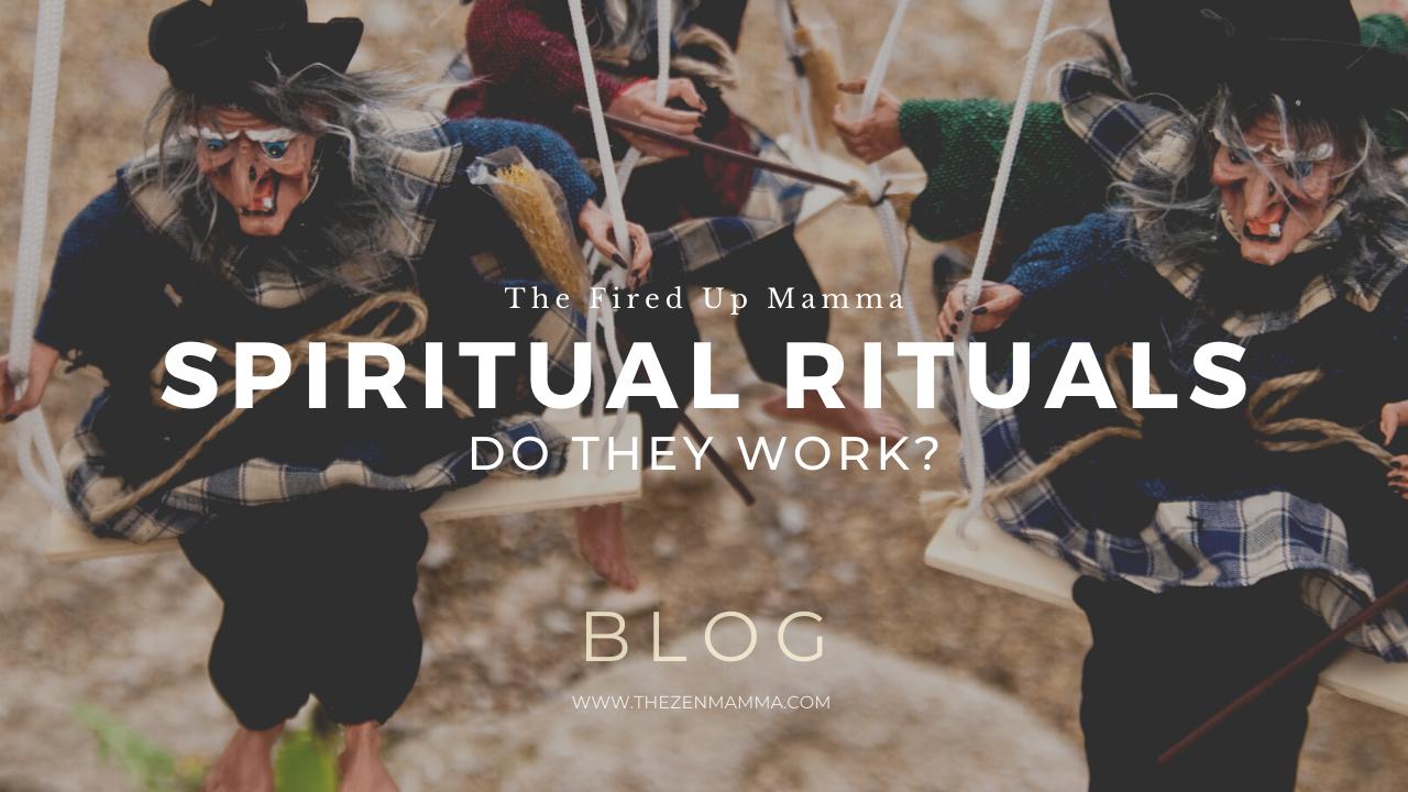 Spiritual Rituals, Do They Work?