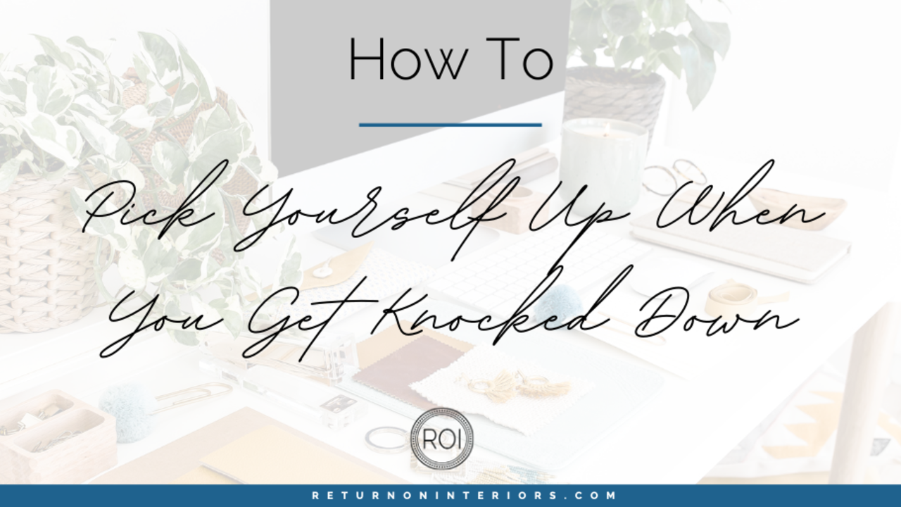 how to pick yourself up when you get knocked down