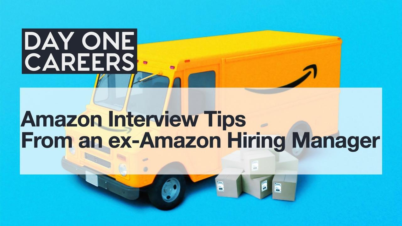 Amazon Interview Tips from an ex-Amazon Hiring Manager and Interviewer