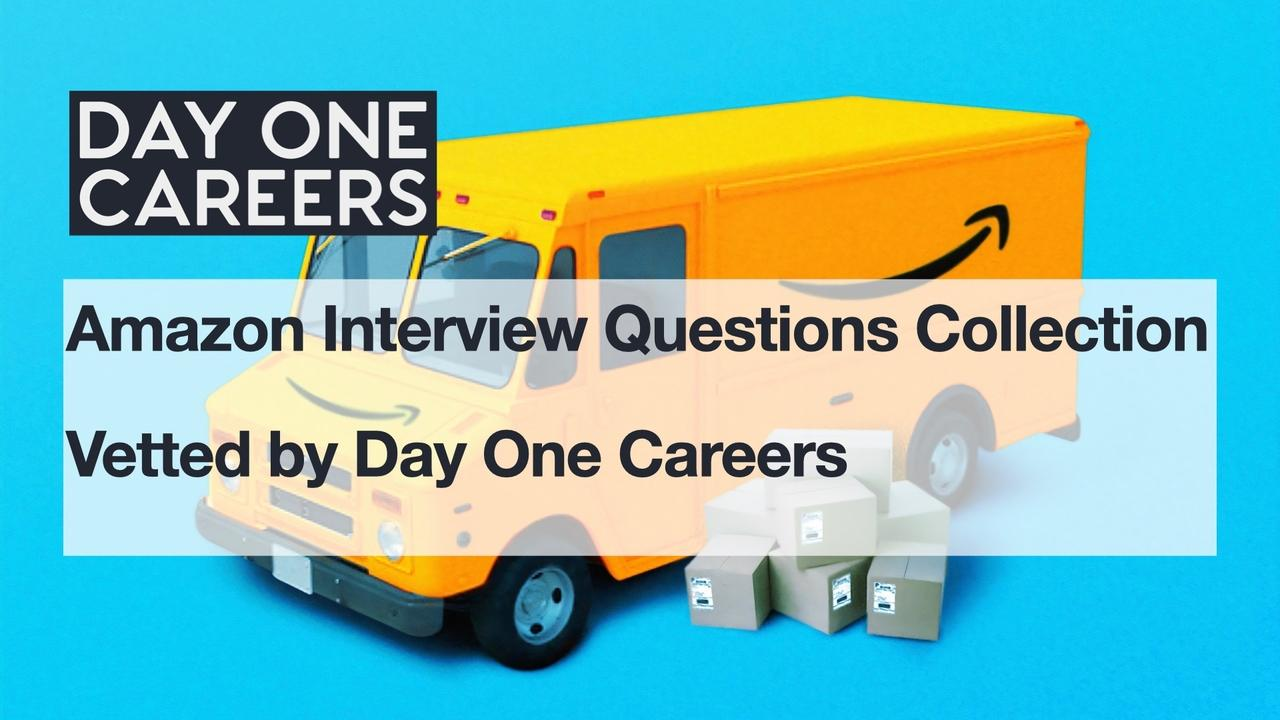 Amazon Interview Questions - Vetted by Day One Careers