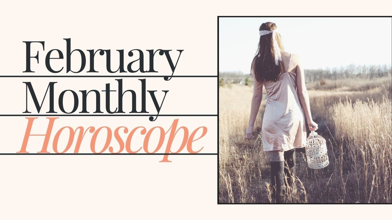 February 2021 Monthly Horoscope