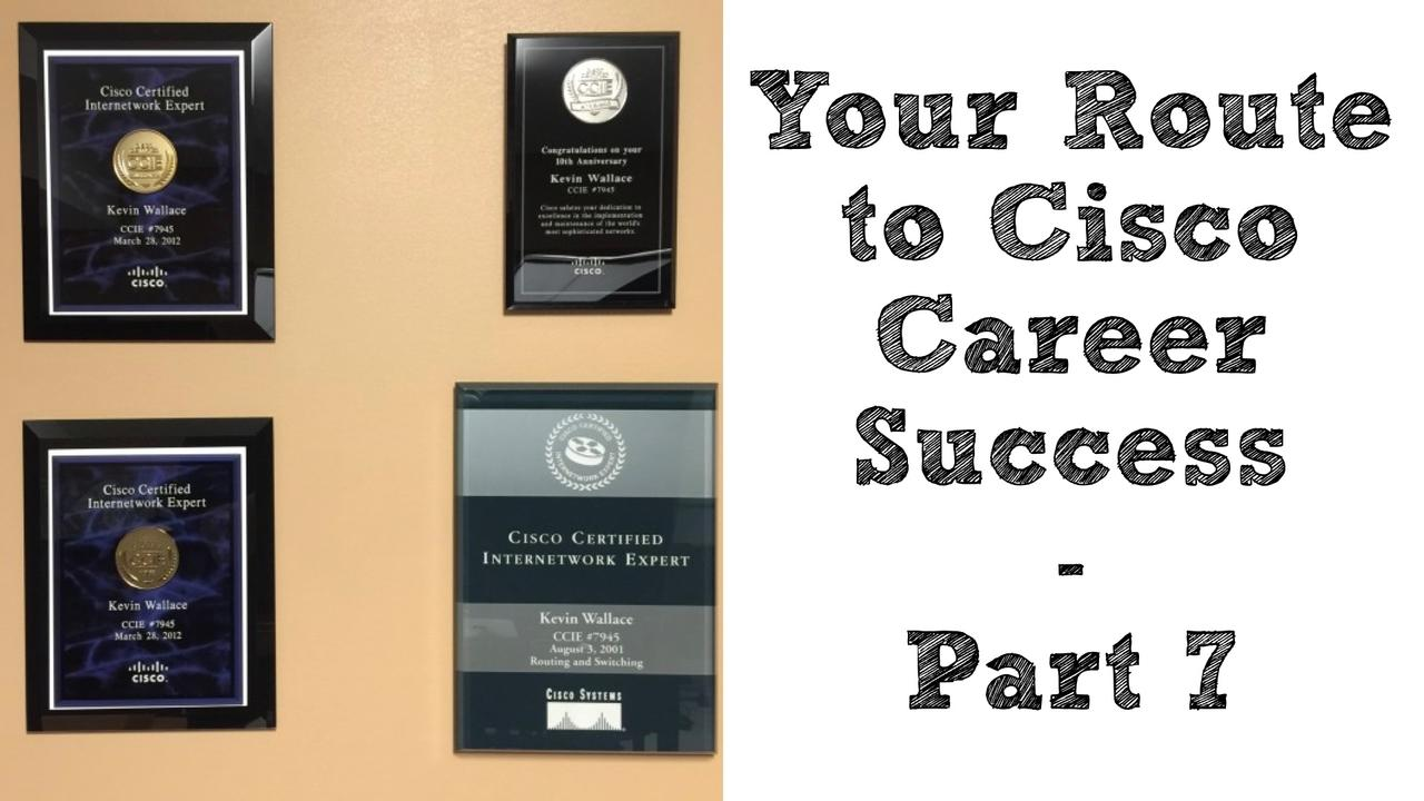 Your Route To Cisco Career Success Part 7 A Certified Success