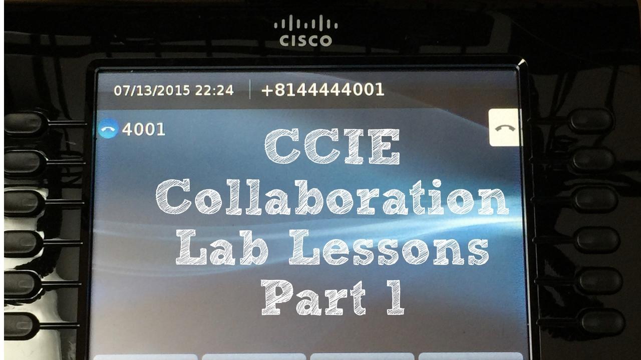 CCIE Collaboration Lab Lessons – Part 1: Registering a Cisco 9971 IP