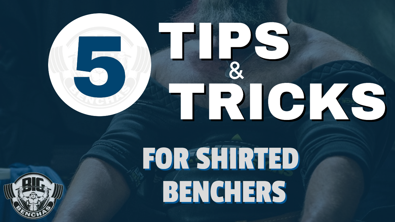 Tips For Shirted Benching