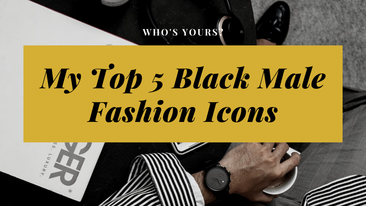 For black history month, we look at 5 black male celebrity fashion icons and discover what we can learn from each.
