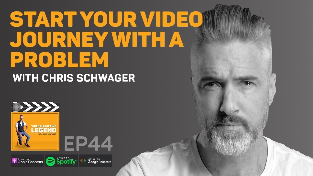 Start Your Video Journey with a Problem with Chris Schwager