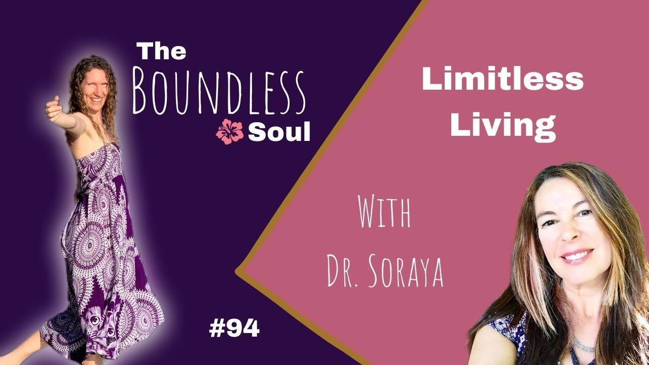 The Boundless Soul Podcast 94 with Dr. Soraya Faris Applegate