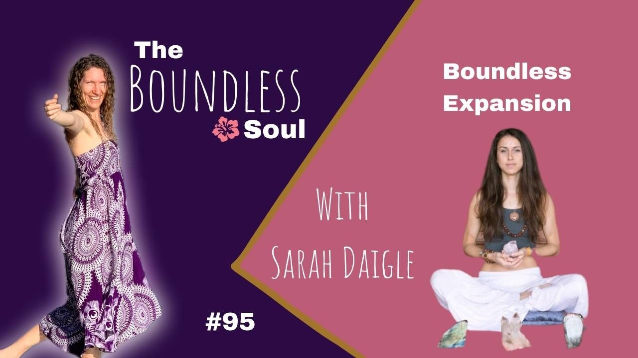 The Boundless Soul Podcast 95 with Sarah Daigle