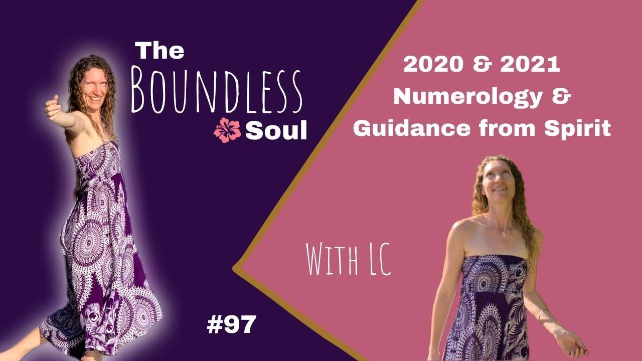 The Boundless Soul Podcast 97 2020 and 2021 Numerology