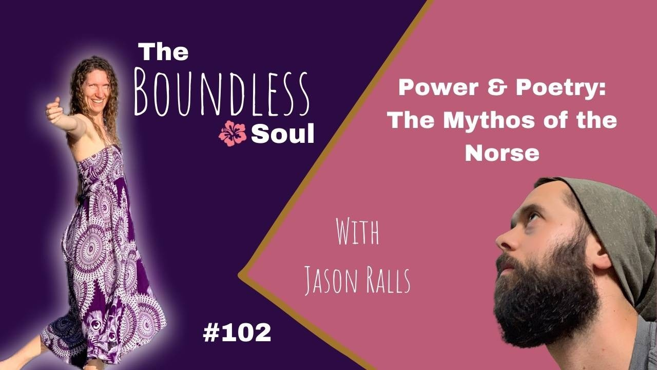 The Boundless Soul Podcast Episode 102 with Jason Ralls
