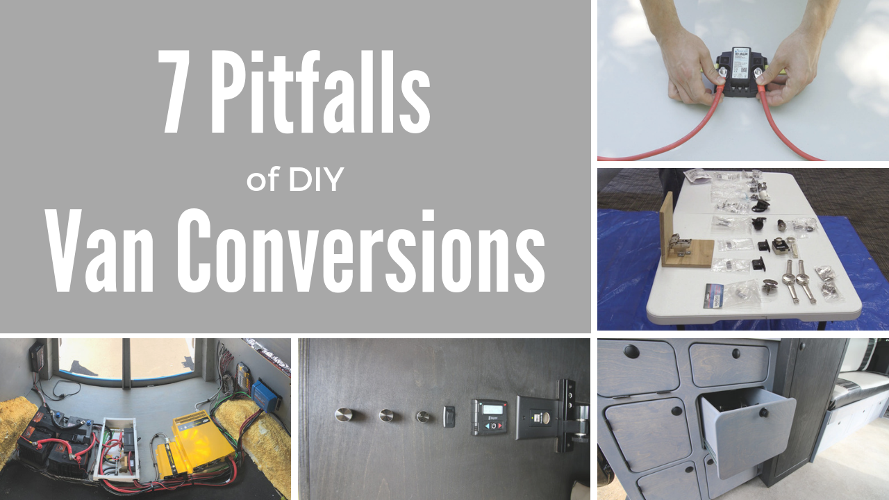 7 Pitfalls of DIY Van Conversions by Ross Lukeman