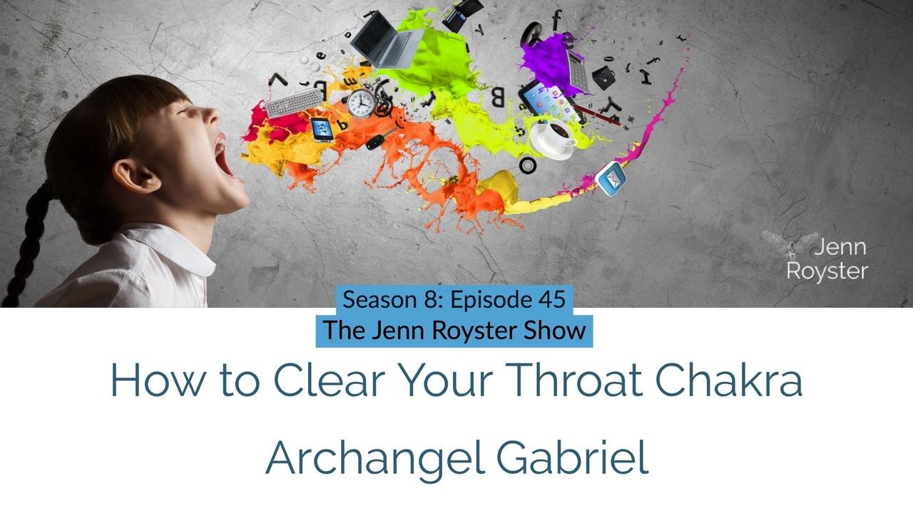 How to Clear Your Throat Chakra with Archangel Gabriel