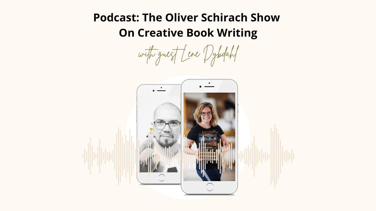 The Oliver Schirach Show - Lene Dybdahl on Creative Book Writing