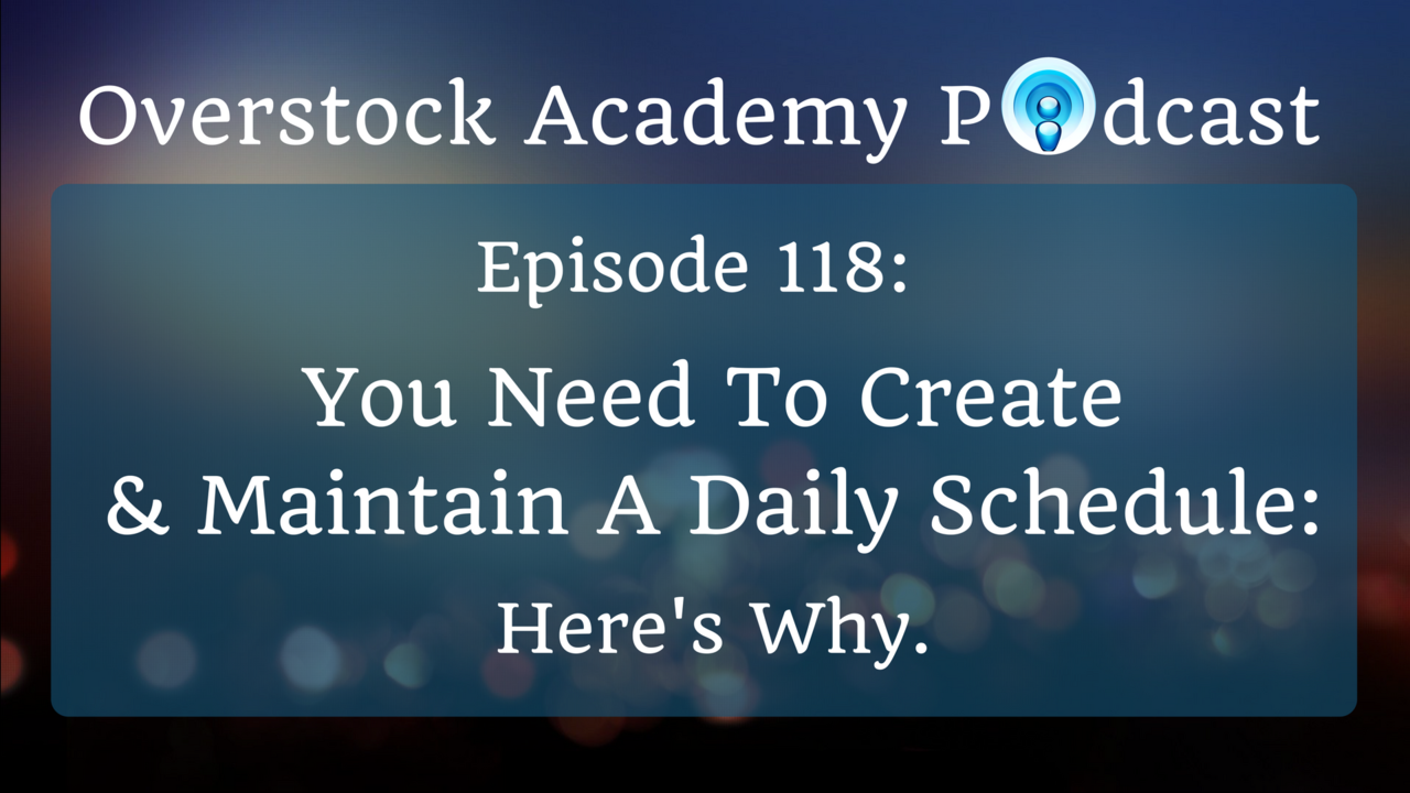 episode 118 you need to create maintain a daily schedule here s