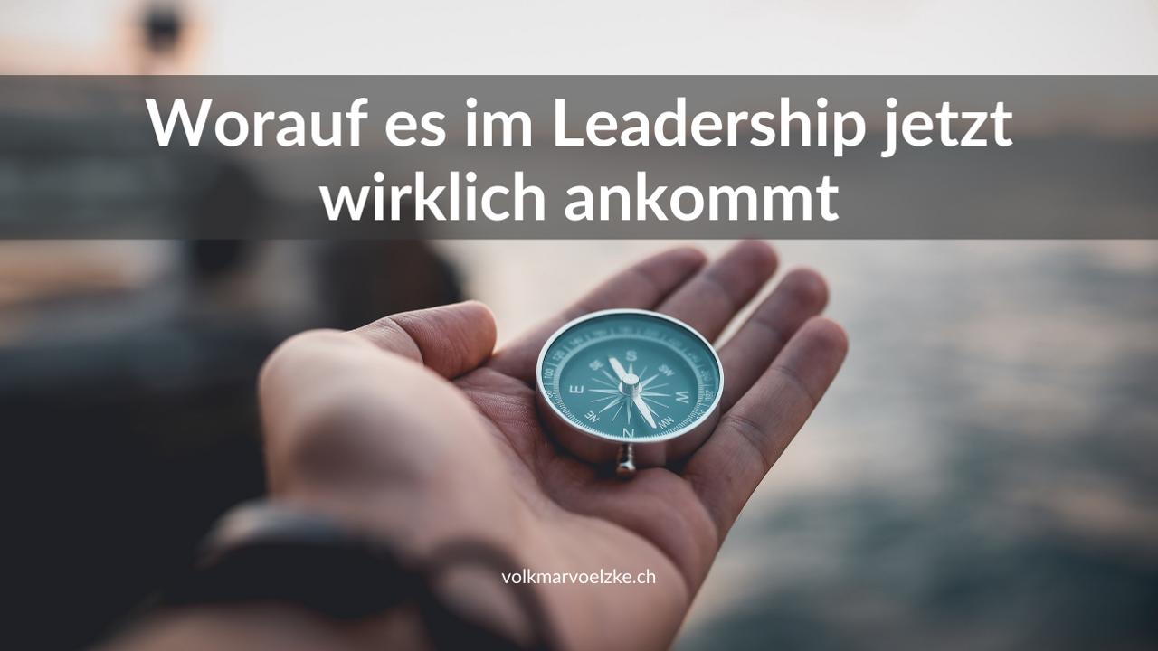 Worauf es im Leadership jetzt wirklich ankommt